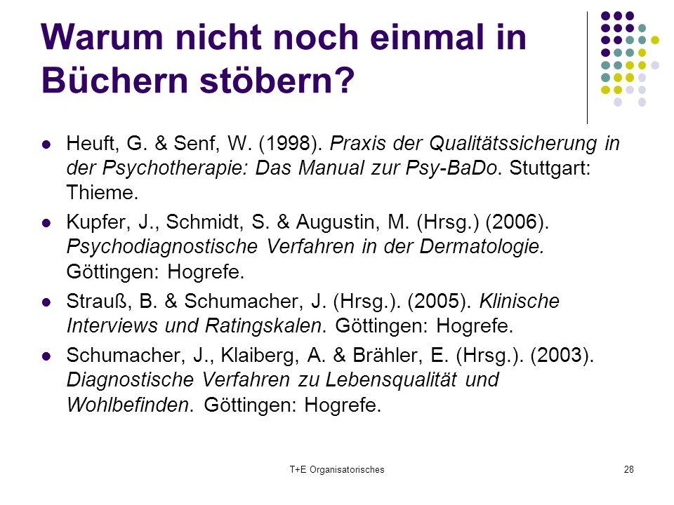 Warum nicht noch einmal in Büchern stöbern? Heuft, G. & Senf, W. (1998). Praxis der Qualitätssicherung in der Psychotherapie: Das Manual zur Psy-BaDo.