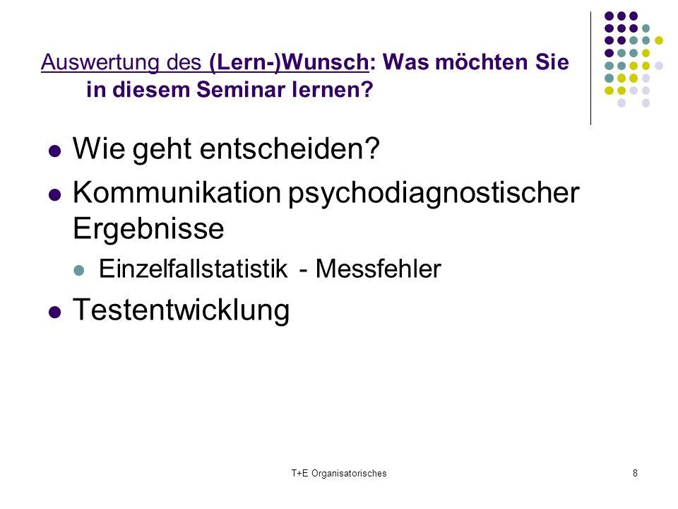 Auswertung des (Lern-)Wunsch: Was möchten Sie in diesem Seminar lernen? Wie geht entscheiden? Kommunikation psychodiagnostischer Ergebnisse Einzelfall
