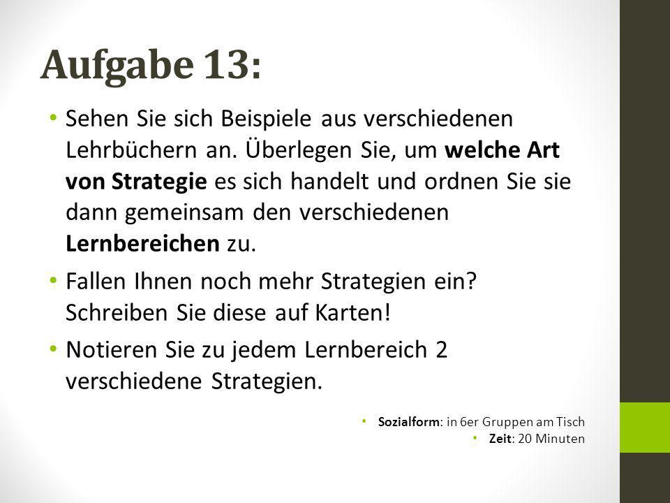 Aufgabe 13: Sehen Sie sich Beispiele aus verschiedenen Lehrbüchern an. Überlegen Sie, um welche Art von Strategie es sich handelt und ordnen Sie sie d