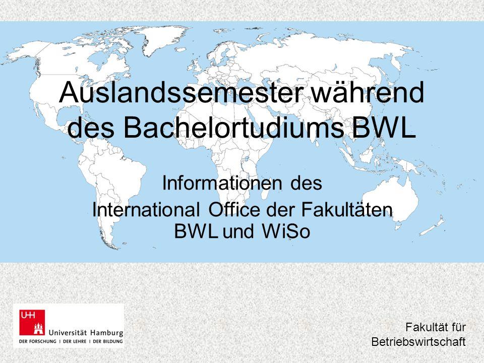 AUSLANDSSEMESTER BSC BWL 1.Erasmus Partnerschaften 2.