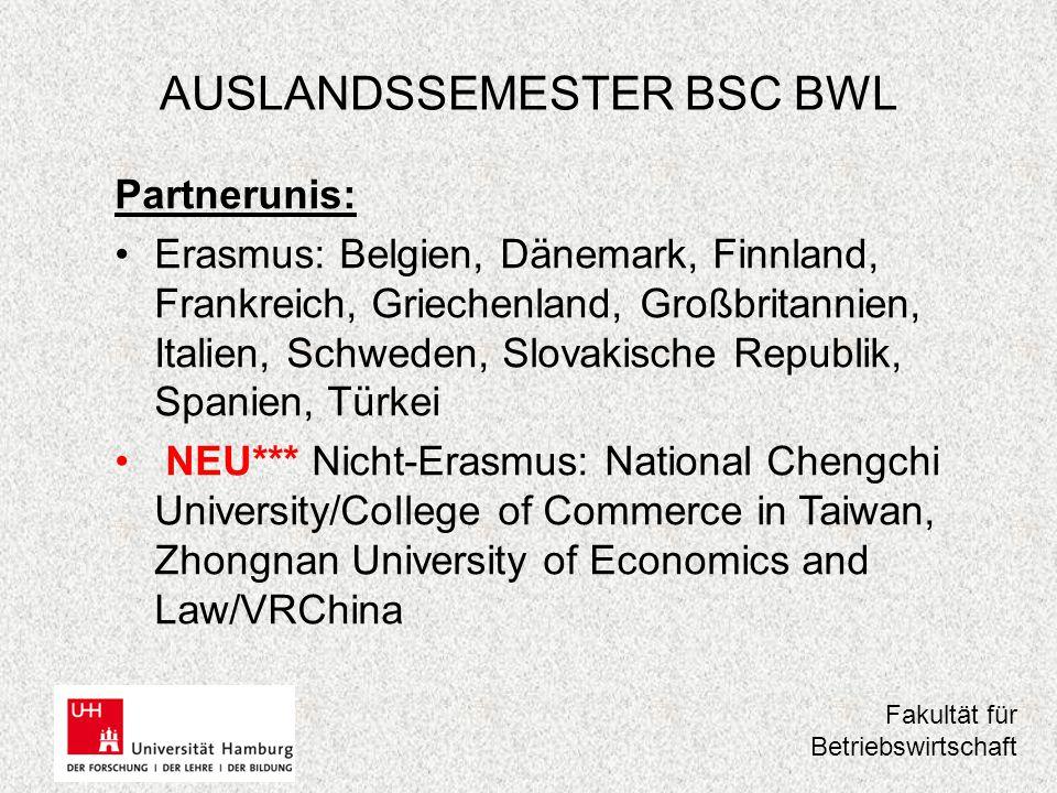 AUSLANDSSEMESTER BSC BWL International Office Andrea Brückmann –Leiterin, Raum 1071, VMP 5, Tel.