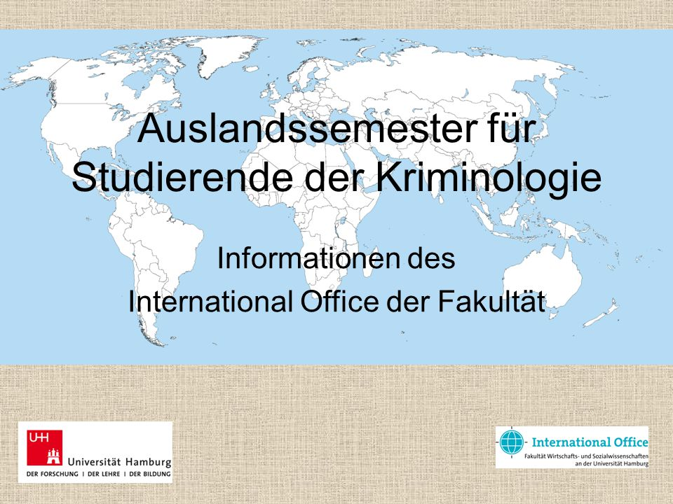 Auslandssemester für Studierende der Kriminologie Informationen des International Office der Fakultät