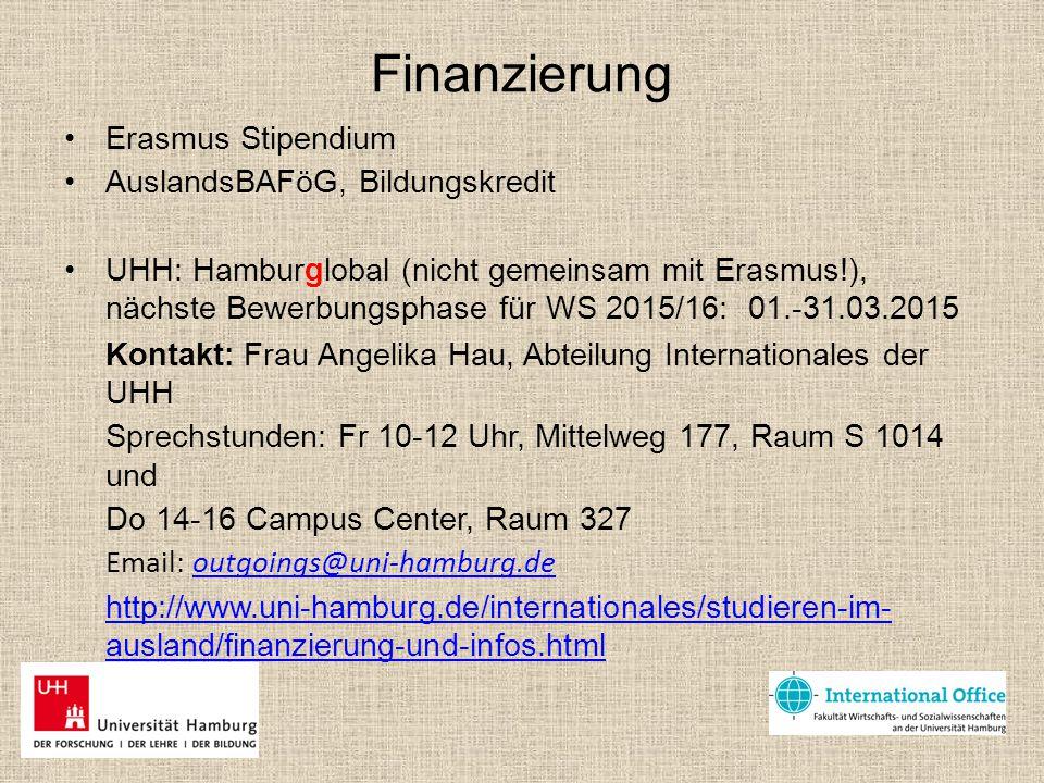 Finanzierung Erasmus Stipendium AuslandsBAFöG, Bildungskredit UHH: Hamburglobal (nicht gemeinsam mit Erasmus!), nächste Bewerbungsphase für WS 2015/16