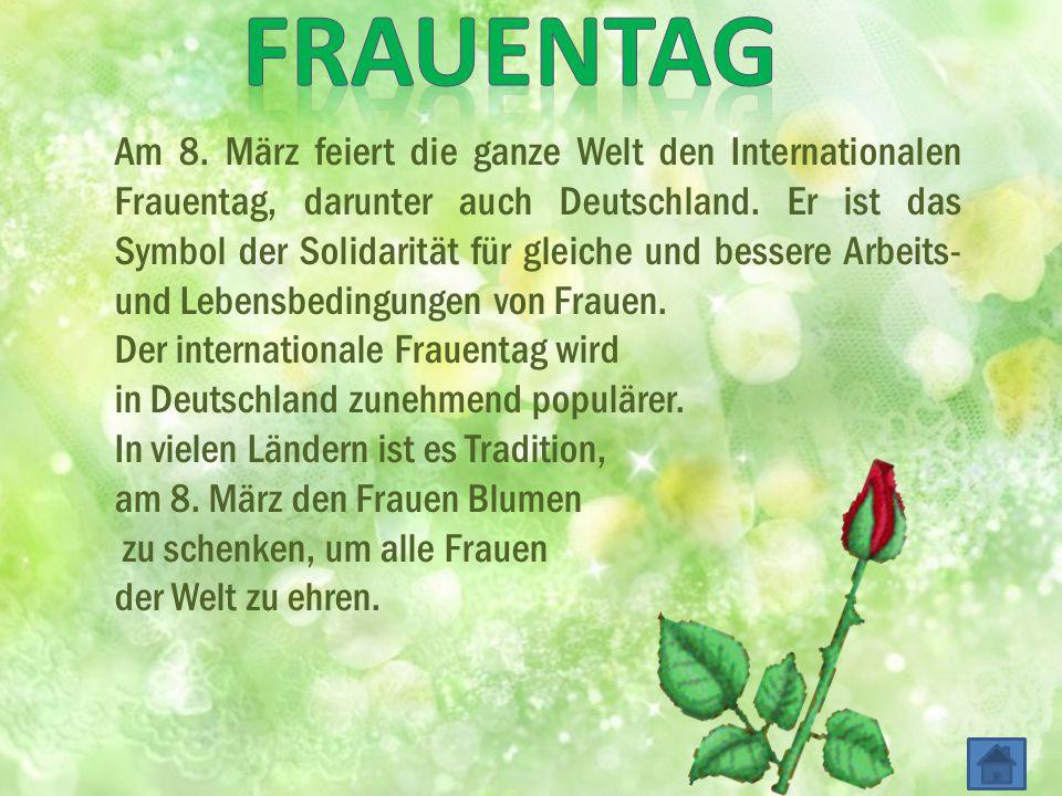 Am 8.März feiert die ganze Welt den Internationalen Frauentag, darunter auch Deutschland.