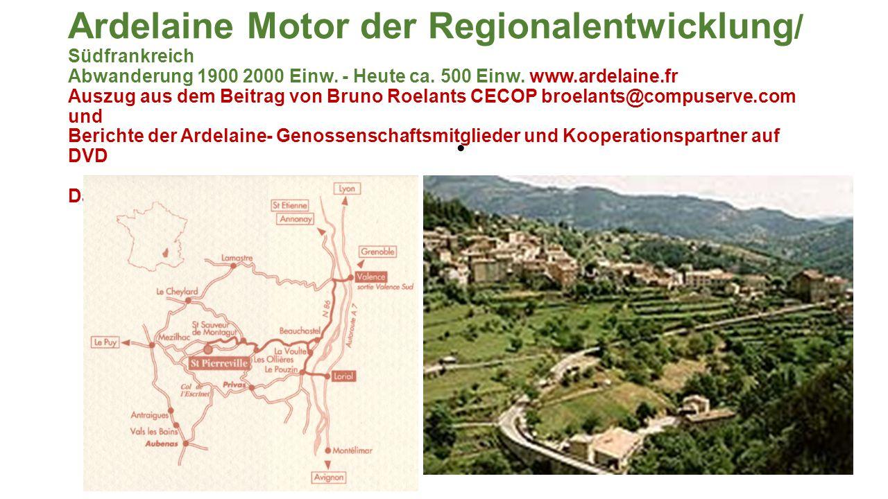 Ardelaine Motor der Regionalentwicklung / Südfrankreich Abwanderung 1900 2000 Einw.