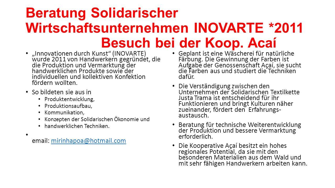 Beratung Solidarischer Wirtschaftsunternehmen INOVARTE *2011 Besuch bei der Koop.