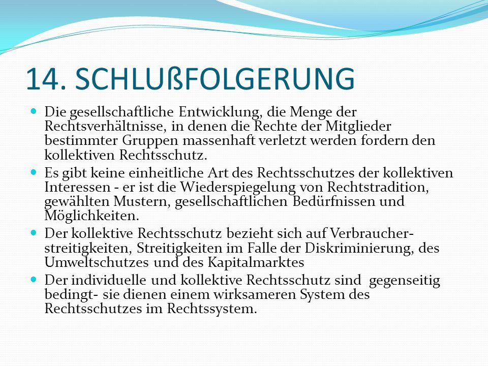 14. SCHLUßFOLGERUNG Die gesellschaftliche Entwicklung, die Menge der Rechtsverhältnisse, in denen die Rechte der Mitglieder bestimmter Gruppen massenh