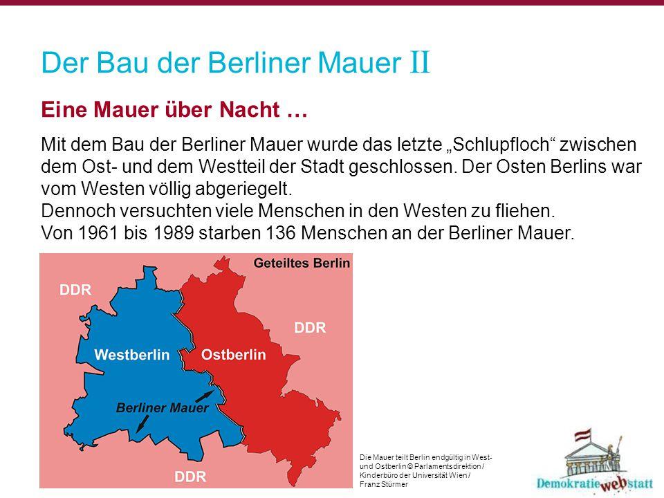 """Der Bau der Berliner Mauer II. Eine Mauer über Nacht … Mit dem Bau der Berliner Mauer wurde das letzte """"Schlupfloch"""" zwischen dem Ost- und dem Westtei"""