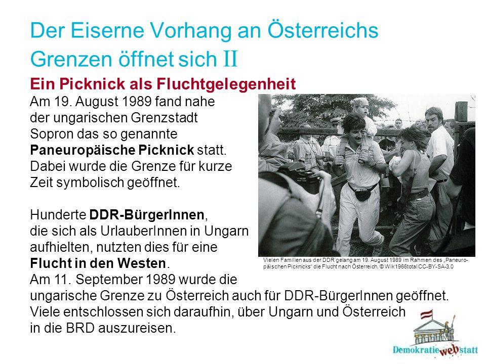 Der Eiserne Vorhang an Österreichs Grenzen öffnet sich II Ein Picknick als Fluchtgelegenheit Am 19. August 1989 fand nahe der ungarischen Grenzstadt S