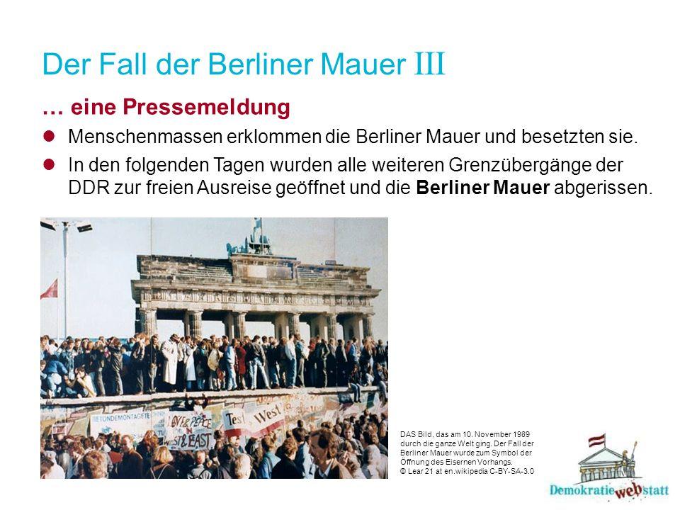 Der Fall der Berliner Mauer III … eine Pressemeldung Menschenmassen erklommen die Berliner Mauer und besetzten sie. In den folgenden Tagen wurden alle