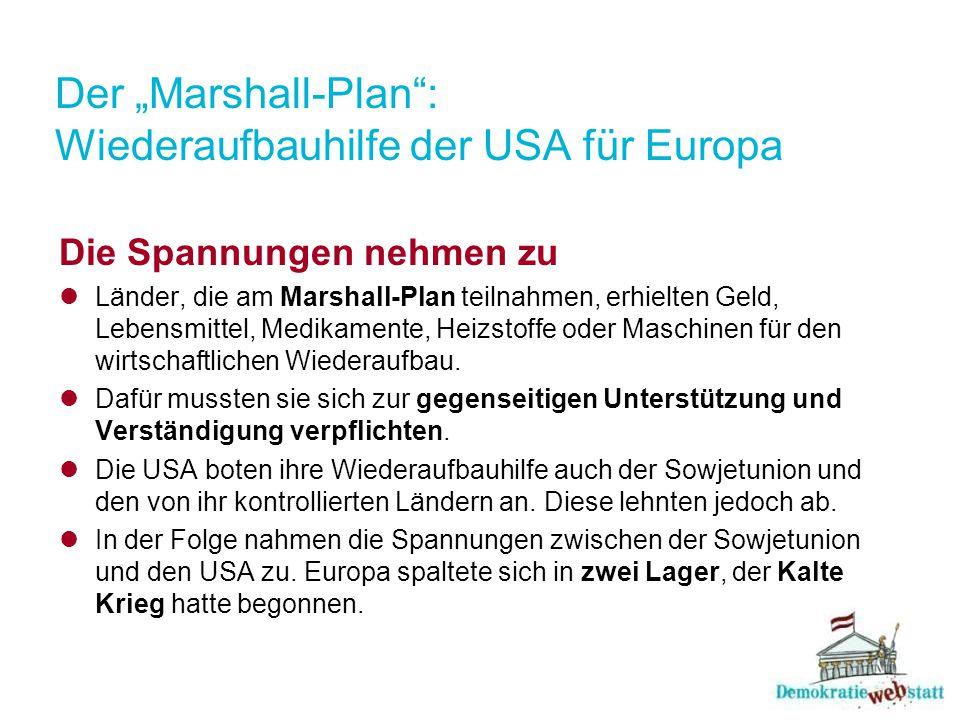 """Der """"Marshall-Plan"""": Wiederaufbauhilfe der USA für Europa Die Spannungen nehmen zu Länder, die am Marshall-Plan teilnahmen, erhielten Geld, Lebensmitt"""