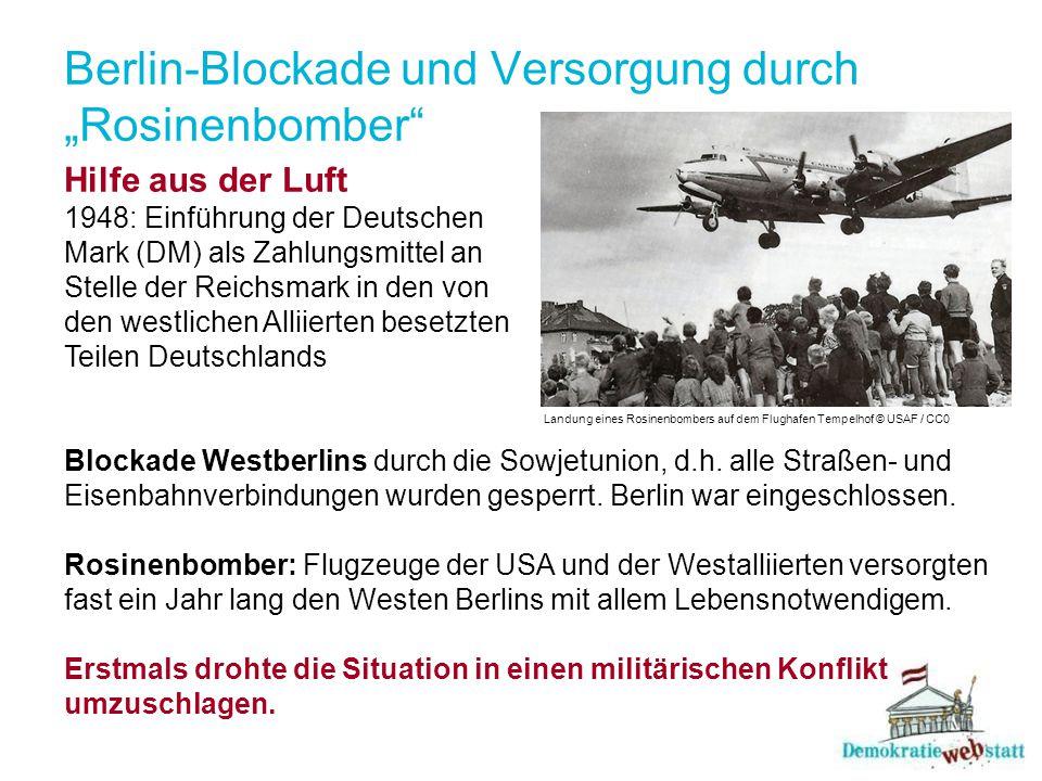 """Berlin-Blockade und Versorgung durch """"Rosinenbomber"""" Hilfe aus der Luft 1948: Einführung der Deutschen Mark (DM) als Zahlungsmittel an Stelle der Reic"""