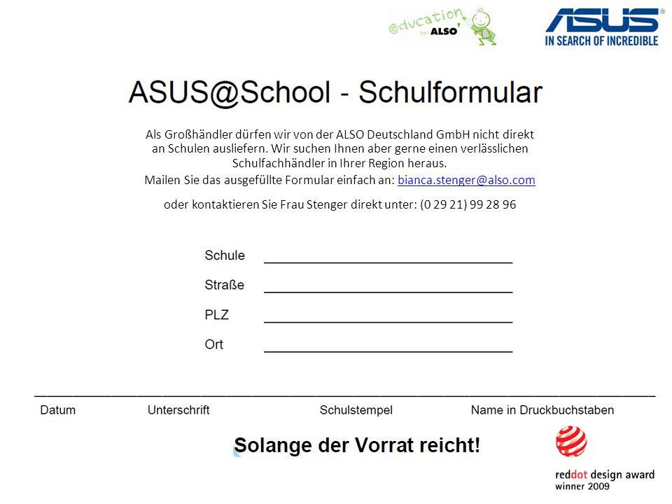 Als Großhändler dürfen wir von der ALSO Deutschland GmbH nicht direkt an Schulen ausliefern.