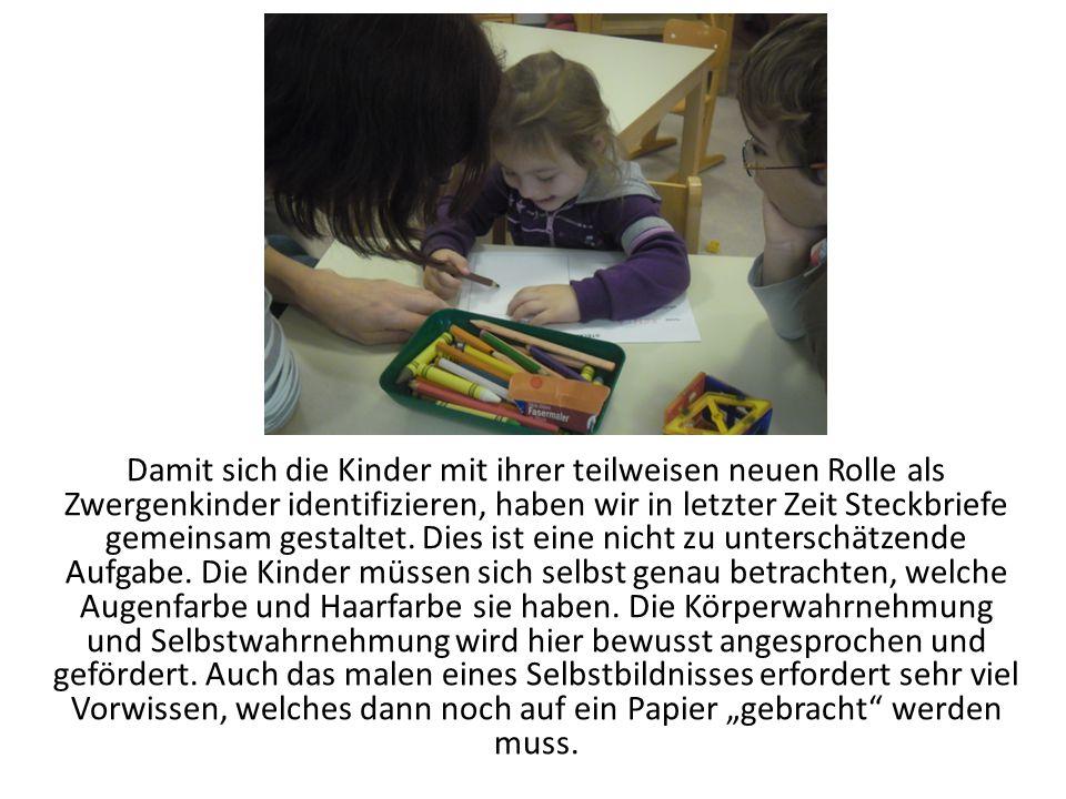 Damit sich die Kinder mit ihrer teilweisen neuen Rolle als Zwergenkinder identifizieren, haben wir in letzter Zeit Steckbriefe gemeinsam gestaltet. Di