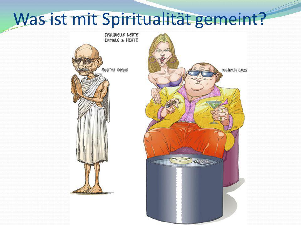 Was ist mit Spiritualität gemeint?