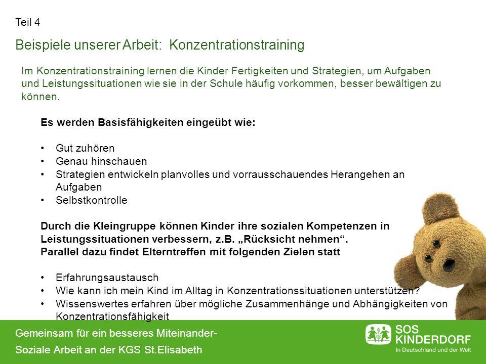 Gemeinsam für ein besseres Miteinander- Soziale Arbeit an der KGS St.Elisabeth Teil 4 Beispiele unserer Arbeit: Konzentrationstraining Im Konzentratio