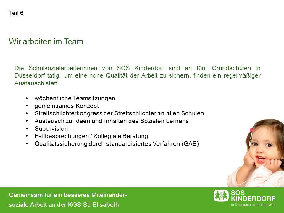 Gemeinsam für ein besseres Miteinander- soziale Arbeit an der KGS St. Elisabeth Teil 6 Die Schulsozialarbeiterinnen von SOS Kinderdorf sind an fünf Gr