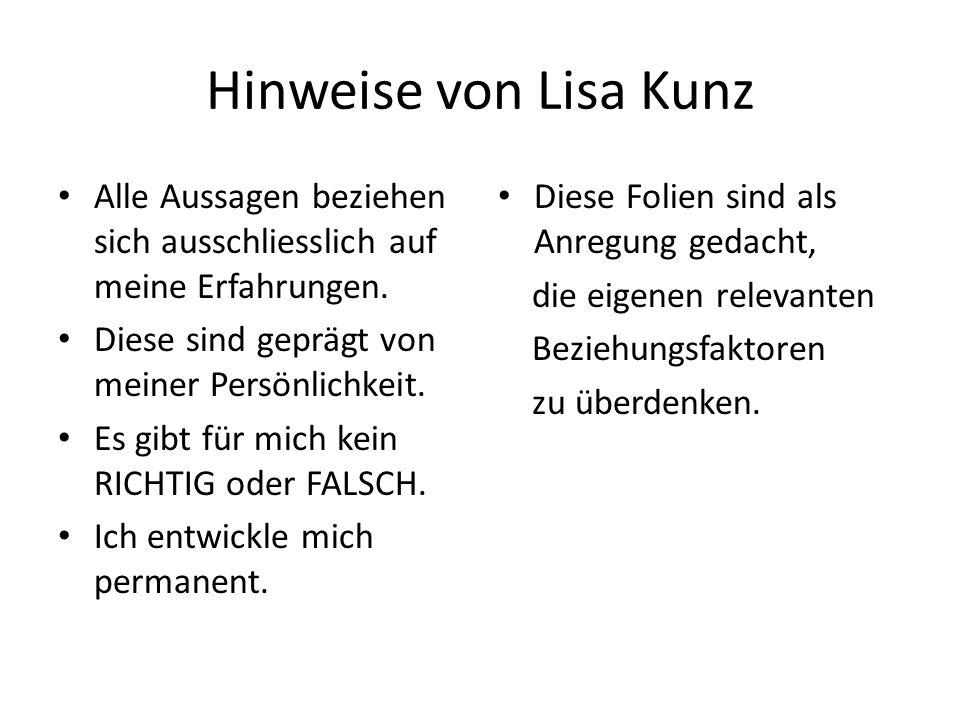 Hinweise von Lisa Kunz Alle Aussagen beziehen sich ausschliesslich auf meine Erfahrungen.