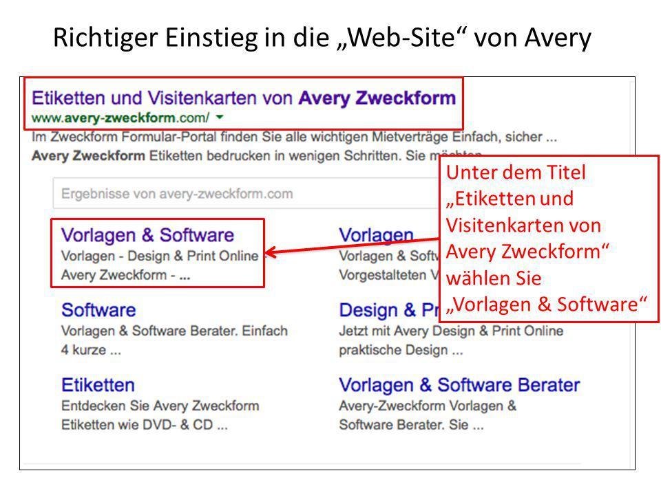"""Unter dem Titel """"Etiketten und Visitenkarten von Avery Zweckform"""" wählen Sie """"Vorlagen & Software"""" Richtiger Einstieg in die """"Web-Site"""" von Avery"""