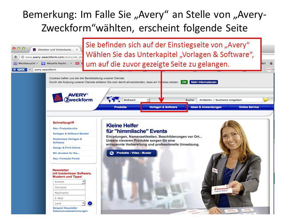 """Bemerkung: Im Falle Sie """"Avery an Stelle von """"Avery- Zweckform wählten, erscheint folgende Seite Sie befinden sich auf der Einstiegseite von """"Avery Wählen Sie das Unterkapitel """"Vorlagen & Software , um auf die zuvor gezeigte Seite zu gelangen."""