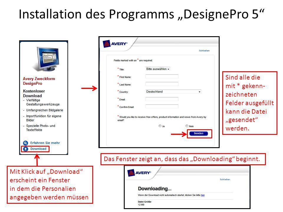 """Installation des Programms """"DesignePro 5 Mit Klick auf """"Download erscheint ein Fenster in dem die Personalien angegeben werden müssen Sind alle die mit * gekenn- zeichneten Felder ausgefüllt kann die Datei """"gesendet werden."""