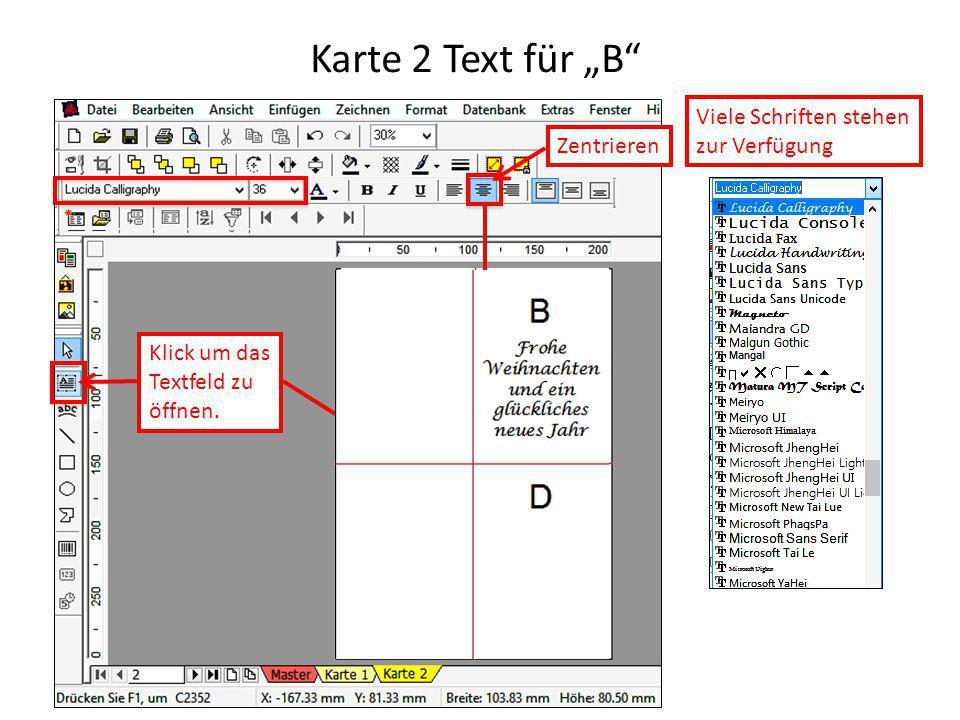 """Karte 2 Text für """"B"""" Klick um das Textfeld zu öffnen. Viele Schriften stehen zur Verfügung Zentrieren"""