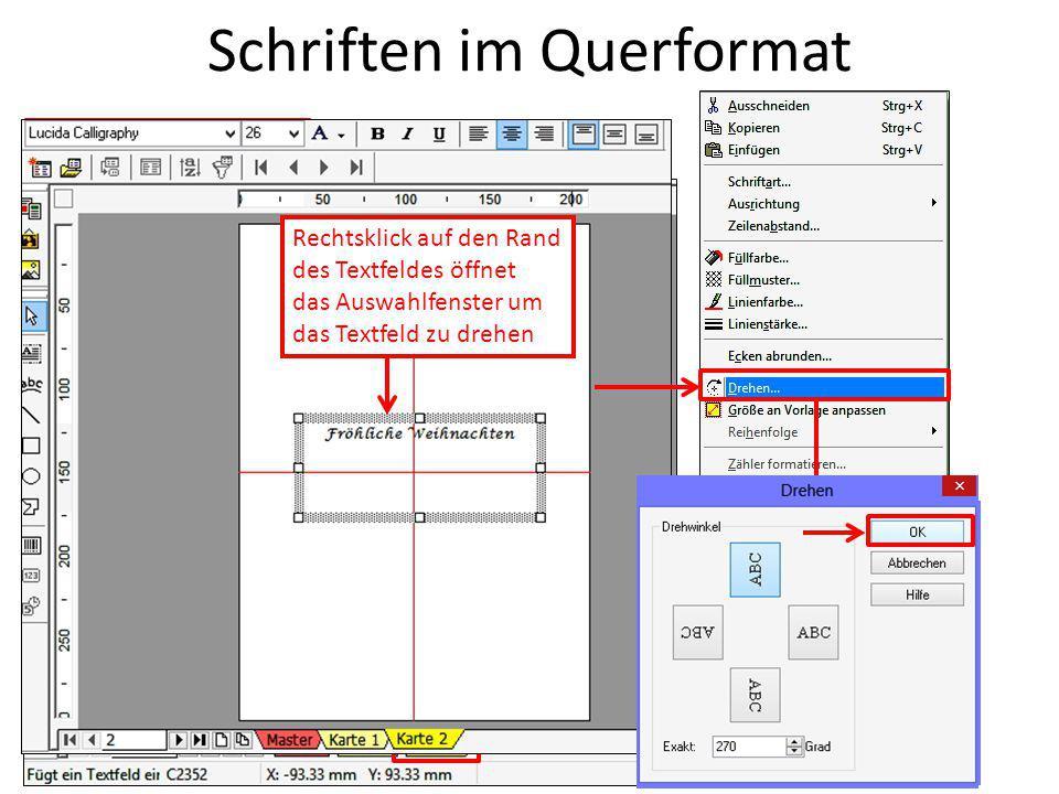 Schriften im Querformat Rechtsklick auf den Rand des Textfeldes öffnet das Auswahlfenster um das Textfeld zu drehen