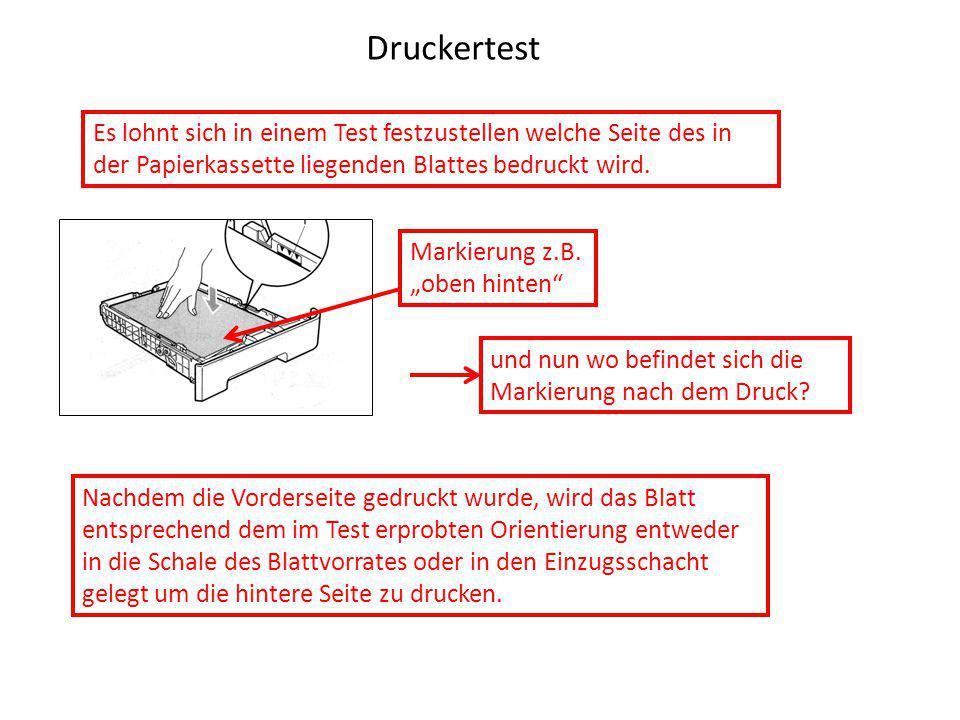 Druckertest Nachdem die Vorderseite gedruckt wurde, wird das Blatt entsprechend dem im Test erprobten Orientierung entweder in die Schale des Blattvorrates oder in den Einzugsschacht gelegt um die hintere Seite zu drucken.