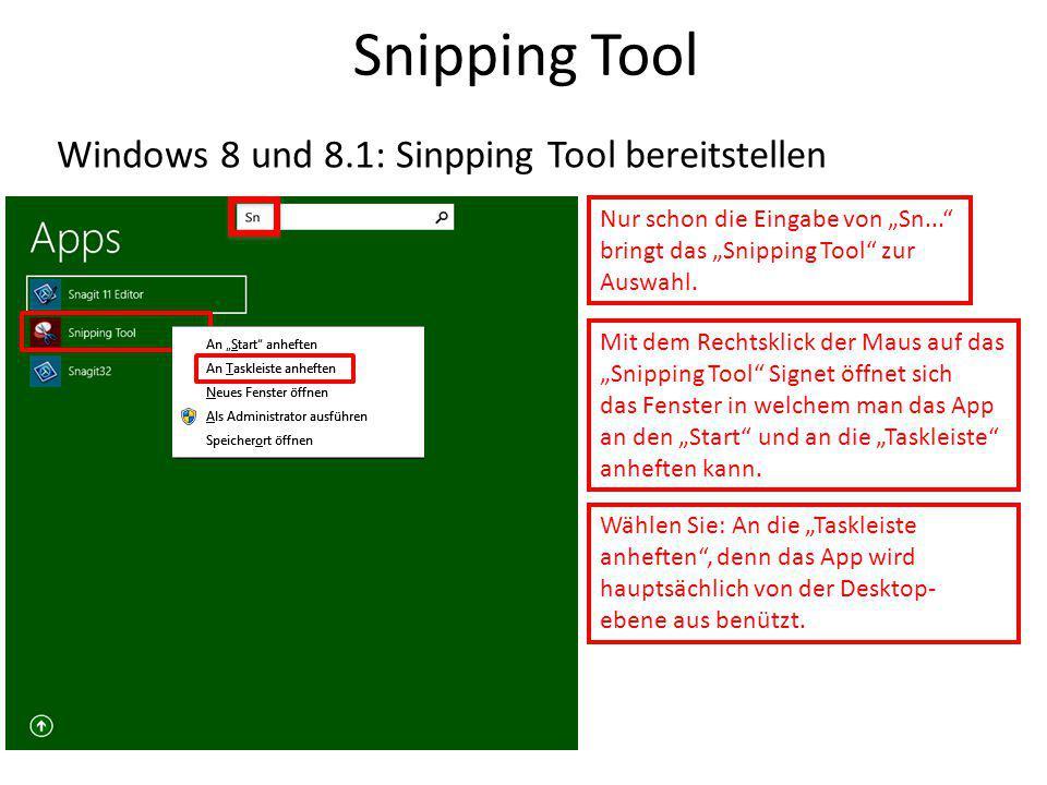 """Snipping Tool Windows 8 und 8.1: Sinpping Tool bereitstellen Nur schon die Eingabe von """"Sn..."""" bringt das """"Snipping Tool"""" zur Auswahl. Mit dem Rechtsk"""