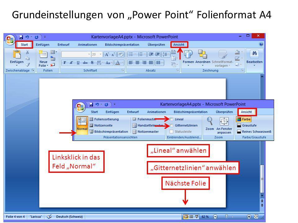 """Grundeinstellungen von """"Power Point"""" Folienformat A4 Nächste Folie """"Lineal"""" anwählen """"Gitternetzlinien"""" anwählen Linksklick in das Feld """"Normal"""""""