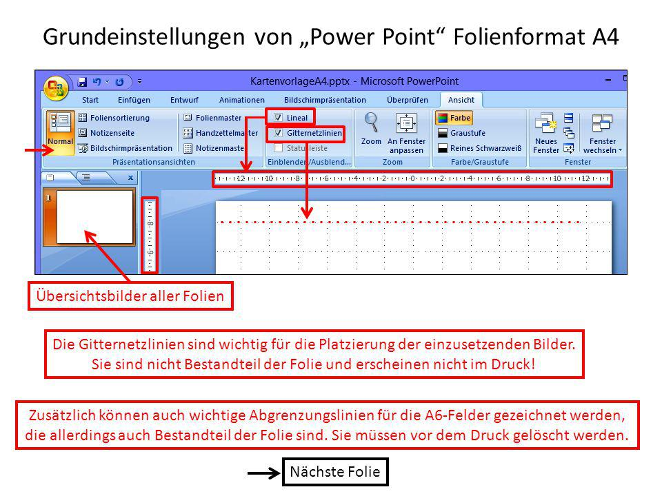 """Grundeinstellungen von """"Power Point"""" Folienformat A4 Die Gitternetzlinien sind wichtig für die Platzierung der einzusetzenden Bilder. Sie sind nicht B"""