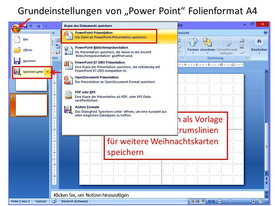 """Grundeinstellungen von """"Power Point"""" Folienformat A4 Diese beiden Seiten als Vorlage mit oder ohne Zentrumslinien für weitere Weihnachtskarten speiche"""