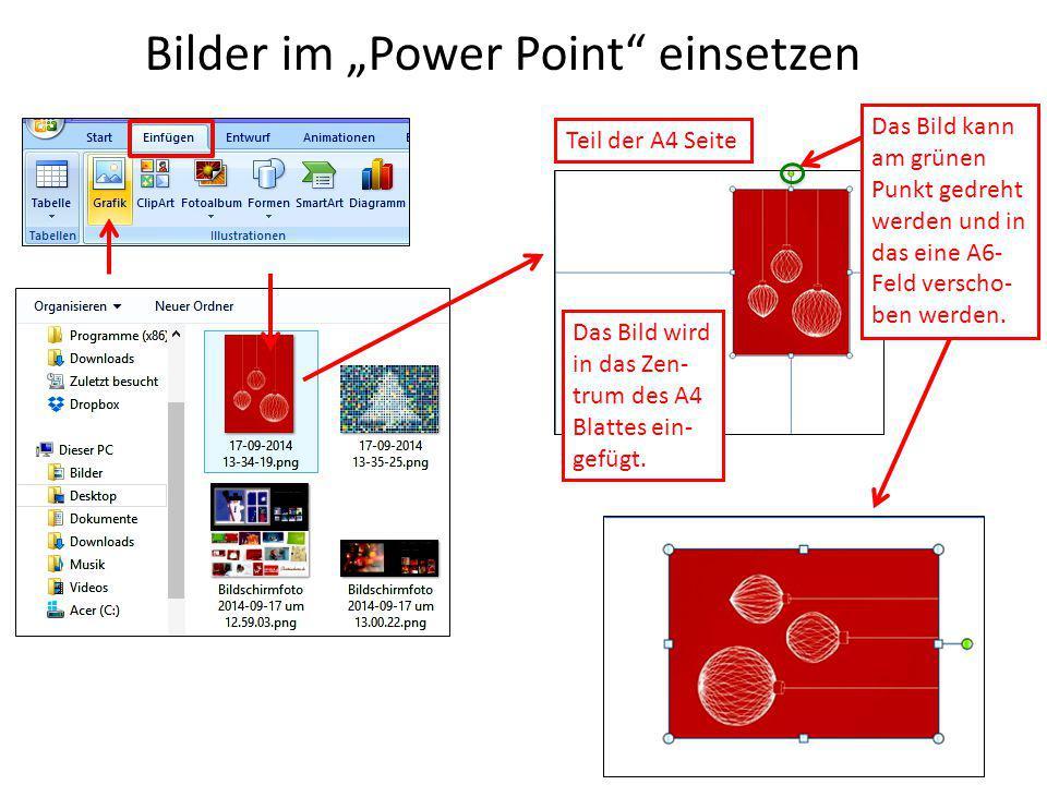 """Bilder im """"Power Point"""" einsetzen Teil der A4 Seite Das Bild wird in das Zen- trum des A4 Blattes ein- gefügt. Das Bild kann am grünen Punkt gedreht w"""