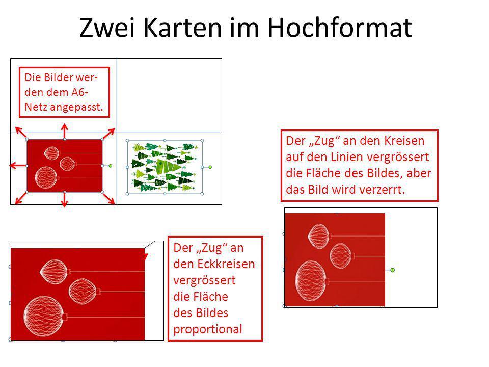 """Zwei Karten im Hochformat Die Bilder wer- den dem A6- Netz angepasst. Der """"Zug"""" an den Eckkreisen vergrössert die Fläche des Bildes proportional Der """""""