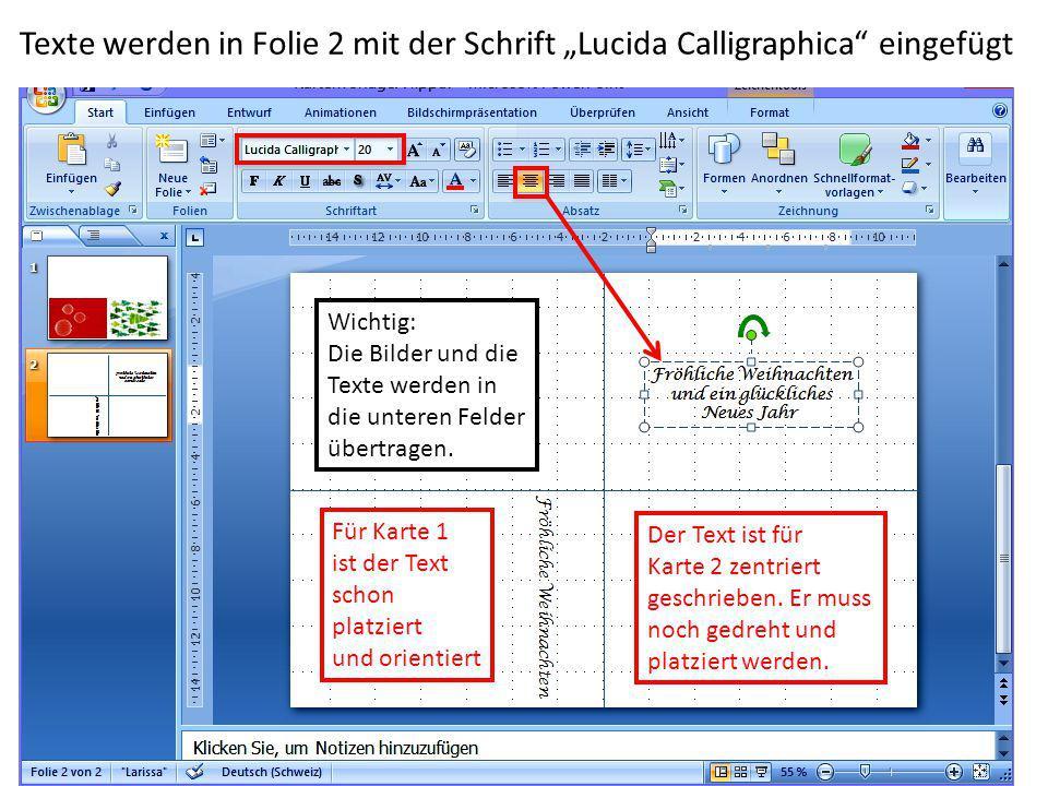 """Texte werden in Folie 2 mit der Schrift """"Lucida Calligraphica eingefügt Für Karte 1 ist der Text schon platziert und orientiert Der Text ist für Karte 2 zentriert geschrieben."""