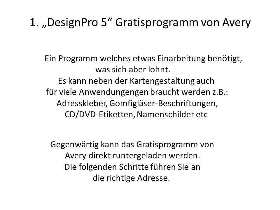 """1. """"DesignPro 5"""" Gratisprogramm von Avery Ein Programm welches etwas Einarbeitung benötigt, was sich aber lohnt. Es kann neben der Kartengestaltung au"""