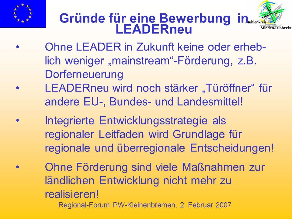"""Regional-Forum PW-Kleinenbremen, 2. Februar 2007 Gründe für eine Bewerbung in LEADERneu Ohne LEADER in Zukunft keine oder erheb- lich weniger """"mainstr"""