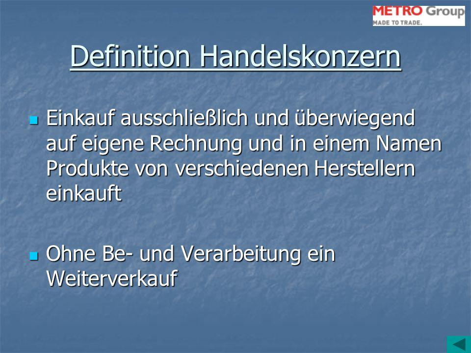 Definition Handelskonzern Einkauf ausschließlich und überwiegend auf eigene Rechnung und in einem Namen Produkte von verschiedenen Herstellern einkauf