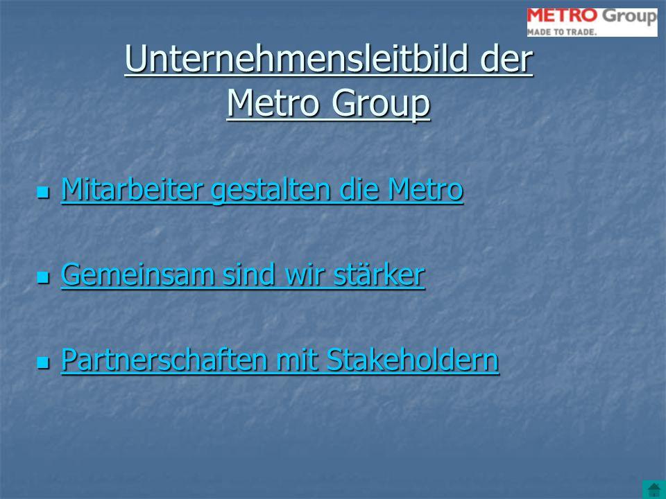 Unternehmensleitbild der Metro Group Mitarbeiter gestalten die Metro Mitarbeiter gestalten die Metro Mitarbeiter gestalten die Metro Mitarbeiter gesta