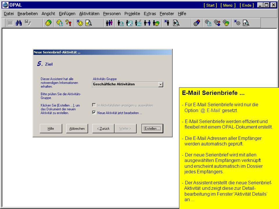Serienbriefe: - Der Assistent 'Neue Serienbrief-Aktivität...' ermöglicht die Mailingliste und alle notwendigen Optionen auszuwählen, um den Serienbrief automatisch zu erstellen.