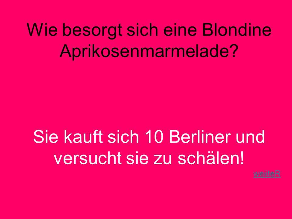 Warum lieben Blondinen Gewitter? Weil Sie denken, jemand macht ein Foto von ihnen. weiiteR weiiteR