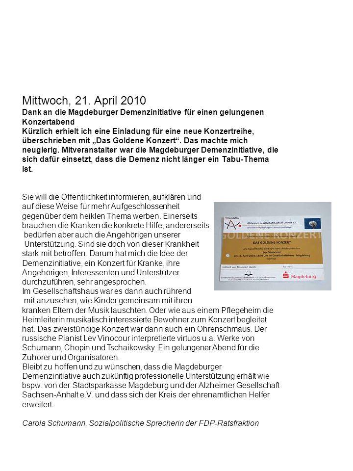 Mittwoch, 21. April 2010 Dank an die Magdeburger Demenzinitiative für einen gelungenen Konzertabend Kürzlich erhielt ich eine Einladung für eine neue