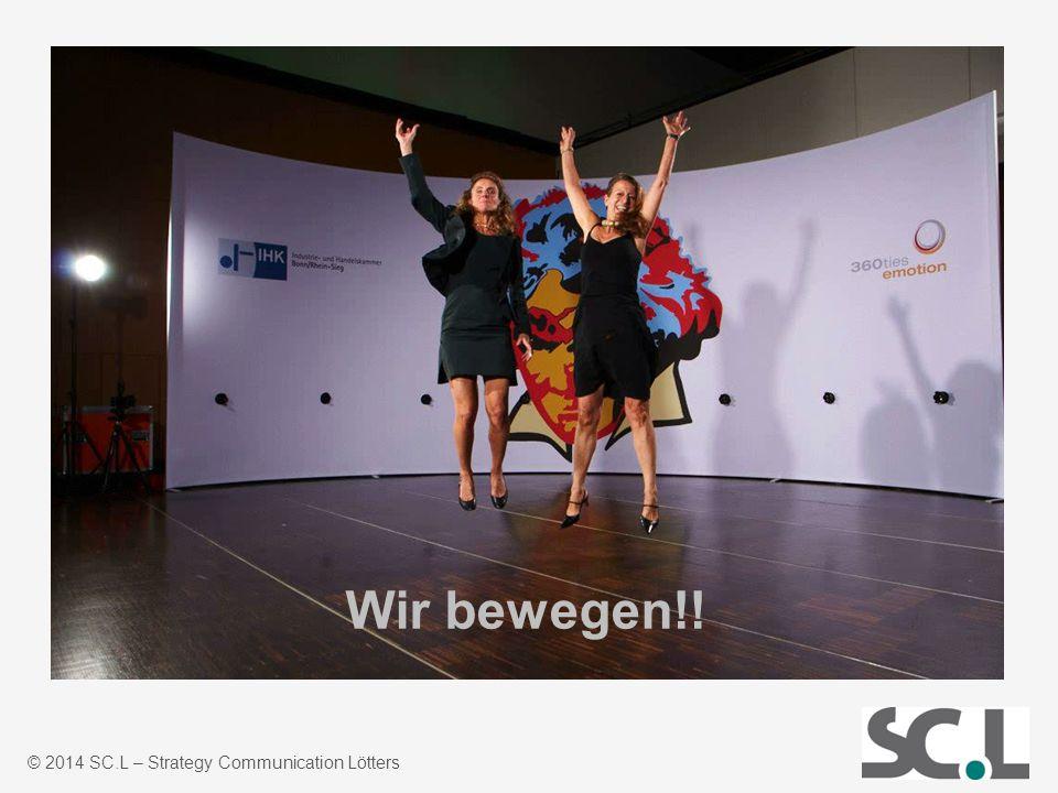 © 2014 SC.L – Strategy Communication Lötters Wir bewegen!!