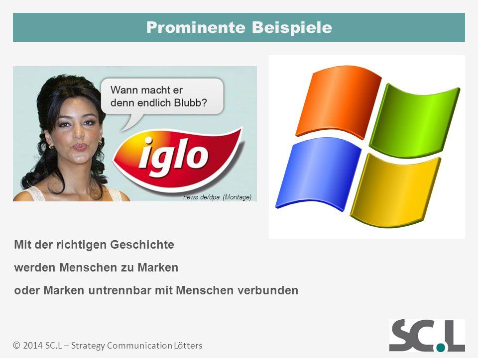 Prominente Beispiele © 2014 SC.L – Strategy Communication Lötters oder Marken untrennbar mit Menschen verbunden news.de/dpa (Montage) werden Menschen