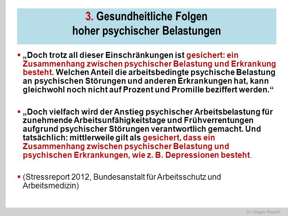 """Dr. Jürgen Reusch 3. Gesundheitliche Folgen hoher psychischer Belastungen  """"Doch trotz all dieser Einschränkungen ist gesichert: ein Zusammenhang zwi"""