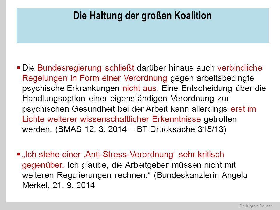 Dr. Jürgen Reusch Die Haltung der großen Koalition  Die Bundesregierung schließt darüber hinaus auch verbindliche Regelungen in Form einer Verordnung
