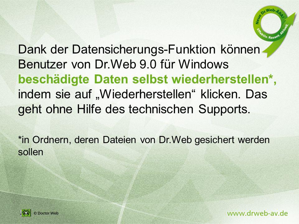 """Dank der Datensicherungs-Funktion können Benutzer von Dr.Web 9.0 für Windows beschädigte Daten selbst wiederherstellen*, indem sie auf """"Wiederherstellen klicken."""