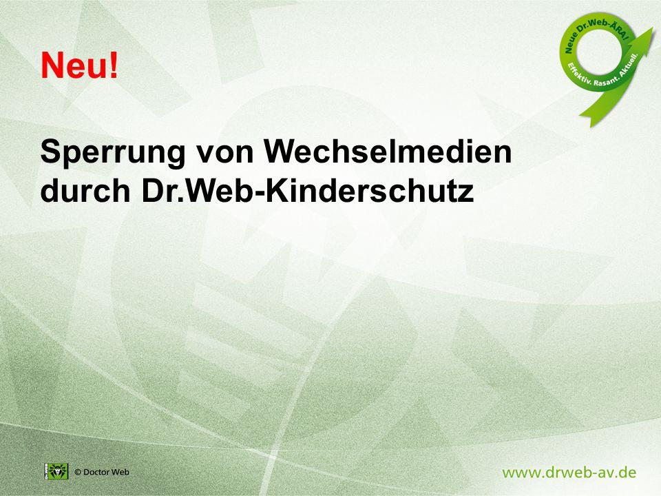 Neu! Sperrung von Wechselmedien durch Dr.Web-Kinderschutz