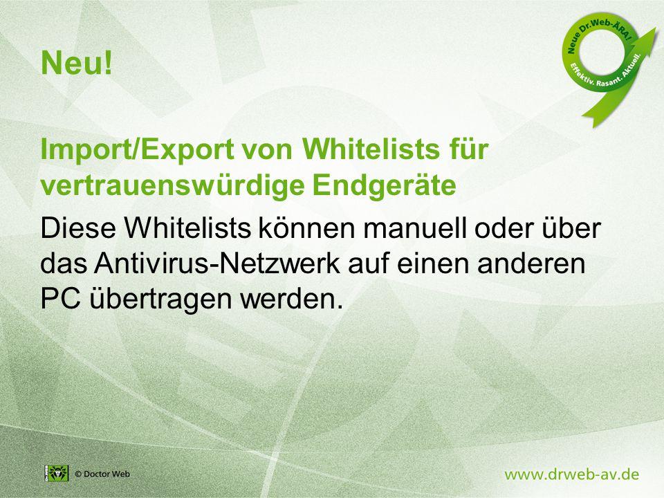 Import/Export von Whitelists für vertrauenswürdige Endgeräte Diese Whitelists können manuell oder über das Antivirus-Netzwerk auf einen anderen PC übertragen werden.