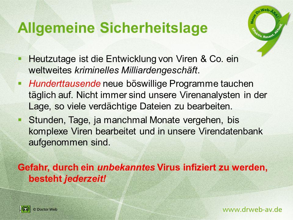Allgemeine Sicherheitslage  Heutzutage ist die Entwicklung von Viren & Co.